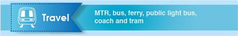 Travel: MTR, bus, ferry, public light bus, coach and tram